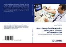 Bookcover of Assessing and addressing the challanges of e-health implementations