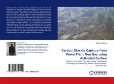 Copertina di Carbon Dioxide Capture from PowerPlant Flue Gas using Activated Carbon