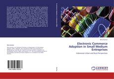 Bookcover of Electronic Commerce Adoption in Small Medium Entreprises