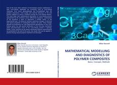 Bookcover of MATHEMATICAL MODELLING AND DIAGNOSTICS OF POLYMER COMPOSITES