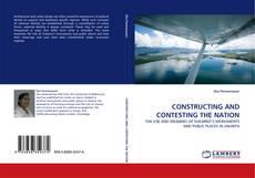 CONSTRUCTING AND CONTESTING THE NATION kitap kapağı