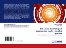 Enhancing technological progress in a market-socialist context kitap kapağı