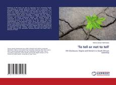 Bookcover of ''To tell or not to tell''