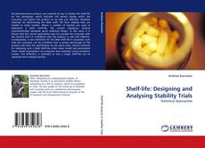 Bookcover of Shelf-life: Designing and Analysing Stability Trials