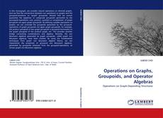 Capa do livro de Operations on Graphs, Groupoids, and Operator Algebras