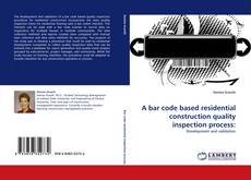 Bookcover of A bar code based residential construction quality inspection process: