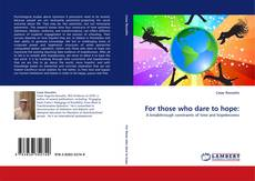 Bookcover of For those who dare to hope: