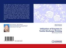 Bookcover of Utilization of Enzymes in  Textile Discharge Printing