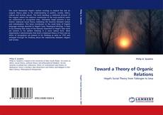 Bookcover of Toward a Theory of Organic Relations