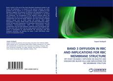 Bookcover of BAND 3 DIFFUSION IN RBC AND IMPLICATIONS FOR RBC MEMBRANE STRUCTURE