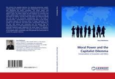 Borítókép a  Moral Power and the Capitalist Dilemma - hoz