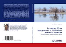 Bookcover of Integrated Water Management in the Basin of Mexico: A blueprint