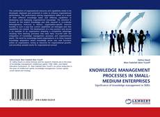 Bookcover of KNOWLEDGE MANAGEMENT PROCESSES IN SMALL-MEDIUM ENTERPRISES