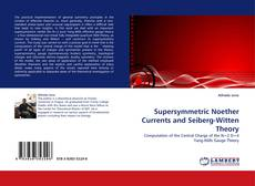 Bookcover of Supersymmetric Noether Currents and Seiberg-Witten Theory