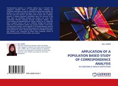 Bookcover of APPLICATION OF A POPULATION BASED STUDY OF CORRESPONDENCE ANALYSIS
