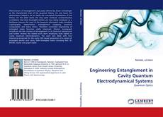 Bookcover of Engineering Entanglement in Cavity Quantum Electrodynamical Systems