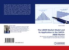 Buchcover von The LIBOR Market Model and its Application in the SAFEX-JIBAR Market