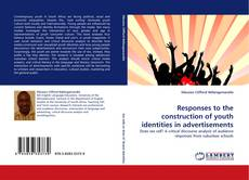 Обложка Responses to the construction of youth identities in advertisements