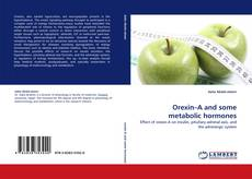 Bookcover of Orexin–A and some metabolic hormones