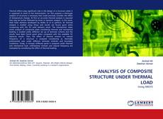 Copertina di ANALYSIS OF COMPOSITE STRUCTURE UNDER THERMAL LOAD