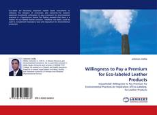 Bookcover of Willingness to Pay a Premium for Eco-labeled Leather Products