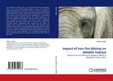 Capa do livro de Impact of Iron Ore Mining on Wildlife Habitat