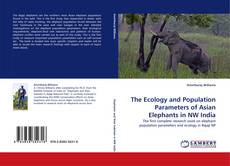 The Ecology and Population Parameters of Asian Elephants in NW India的封面