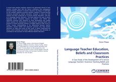 Bookcover of Language Teacher Education, Beliefs and Classroom Practices