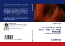 Bookcover of ENCOUNTERING MEN'S UNMET NEED FOR FAMILY PLANNING