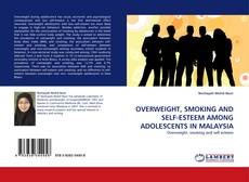 Bookcover of OVERWEIGHT, SMOKING AND SELF-ESTEEM AMONG ADOLESCENTS IN MALAYSIA