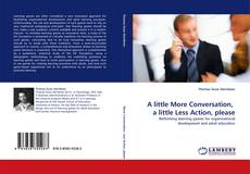 Bookcover of A little More Conversation,  a little Less Action, please