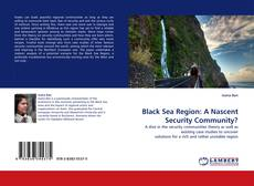 Bookcover of Black Sea Region: A Nascent Security Community?