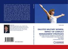 Bookcover of ENLISTED MILITARY WOMEN; IMPACT OF CONFLICT MANAGEMENT STRATEGIES