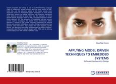 Bookcover of APPLYING MODEL DRIVEN TECHNIQUES TO EMBEDDED SYSTEMS