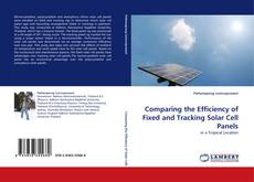 Bookcover of Comparing the Efficiency of Fixed and Tracking Solar Cell Panels