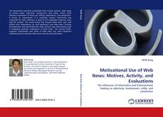 Copertina di Motivational Use of Web News: Motives, Activity, and Evaluations