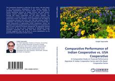Bookcover of Comparative Performance of Indian Cooperative vs. USA Cooperative