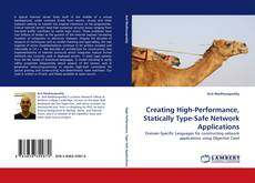 Bookcover of Creating High-Performance, Statically Type-Safe Network Applications