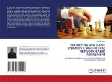Bookcover of PREDICTING AYO GAME STRATEGY USING NEURAL NETWORK-BASED REFINEMENT