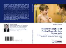 Bookcover of Patients'' Perceptions of Feeling Known by their Nurses Scale
