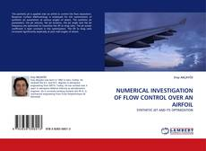 Bookcover of NUMERICAL INVESTIGATION OF FLOW CONTROL OVER AN AIRFOIL