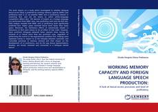 WORKING MEMORY CAPACITY AND FOREIGN LANGUAGE SPEECH PRODUCTION: kitap kapağı