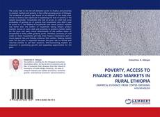 Bookcover of POVERTY, ACCESS TO FINANCE AND MARKETS IN RURAL ETHIOPIA