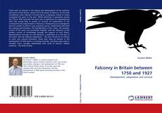 Bookcover of Falconry in Britain between 1750 and 1927