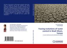 Bookcover of Tracing evolutions of water control in Wadi Siham, Yemen