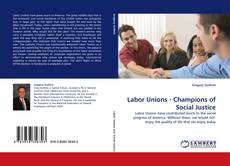 Bookcover of Labor Unions - Champions of Social Justice
