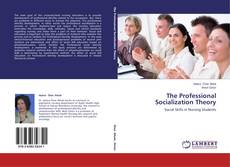 Bookcover of The Professional Socialization Theory