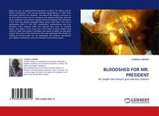 Bookcover of BLOODSHED FOR MR. PRESIDENT