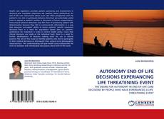 Buchcover von AUTONOMY END OF LIFE DECISIONS EXPERIANCING LIFE THREATENING EVENT