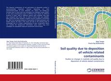 Bookcover of Soil quality due to deposition of vehicle related contaminants